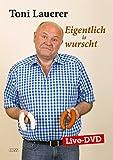 Toni Lauerer 'Eigentlich is wurscht: Live-DVD'
