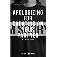 Apologizing for Cheating on Your Partner (English Edition)