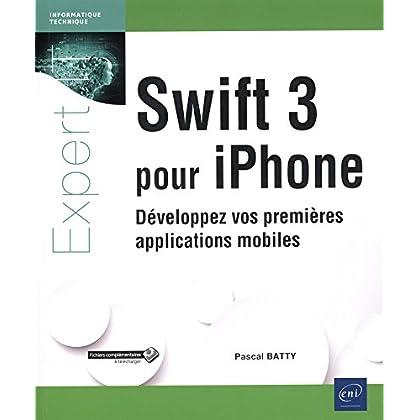 Swift 3 pour iPhone - Développez vos premières applications mobiles