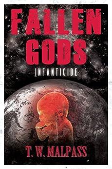 Infanticide (Fallen Gods Saga Book 2) by [Malpass, T.W.]