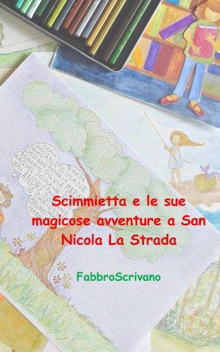 Scimmia e le sue magicose avventure a Roma (Italian Edition)