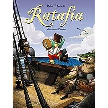 Ratafia, Tome 1 : Mon nom est Capitaine