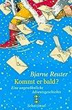 Kommt er bald?: Eine ungewöhnliche Adventsgeschichte - Bjarne Reuter