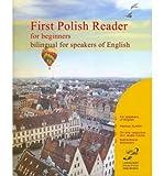 [ FIRST POLISH READER FOR BEGINNERS BILINGUAL FOR SPEAKERS OF ENGLISH: FIRST POLISH DUAL-LANGUAGE READER FOR SPEAKERS OF ENGLISH WITH BI-DIRECTIONAL DIC ] BY Wojcik, Paula ( AUTHOR )Oct-30-2010 ( Paperback ) - Paula Wojcik
