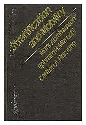 Stratification and Mobility / Mark Abrahamson, Ephraim H. Mizruchi, Carlton A. Hornung
