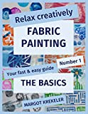 Relax creatively - Fabric painting - Your fast & easy guide Number 1 - The Basics