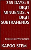 365 Subtraction Worksheets with 5-Digit Minuends, 4-Digit Subtrahends: Math Practice Workbook (365 Days Math Subtraction Series 14)