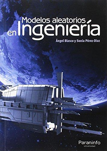 Modelos aleatorios en ingeniería por Ángel Blasco Lorenzo