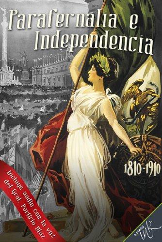 Parafernalia e Independencia por Fundación Conmemoraciones