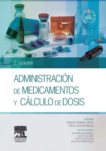 Administración de medicamentos y cálculo de dosis + StudentConsult en español por Adelaida . . . [et al. ] Zabalegui Yárnoz