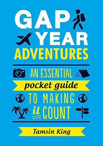 gap-year-adventures-an-essential-pocket-guide-to-making-it-count