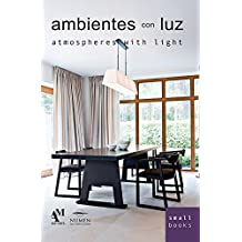 Ambientes con Luz / Atmospheres With Light