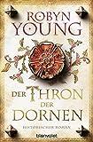 Der Thron der Dornen: Historischer Roman (Jack Wynter 1) - Robyn Young