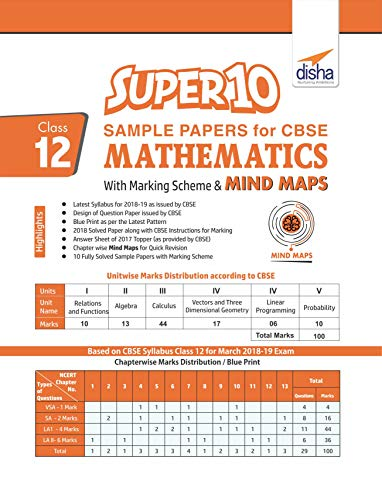 Super 10 Sample Papers for CBSE Class 12 Mathematics with Marking Scheme & MINDMAPS