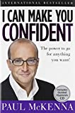 (I CAN MAKE YOU CONFIDENT: THE POWER TO GO FOR ANYTHING YOU WANT!) BY MCKENNA, PAUL(AUTHOR)Hardcover Sep-2010
