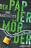 Der Papiermörder von Uwe Rademacher