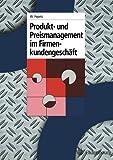 Produkt und Preismanagement im Firmenkundengeschäft