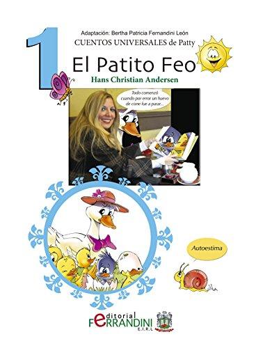 El Patito Feo: Ilustrado (Los cuentos Universales de Patty nº 1) por Patricia León
