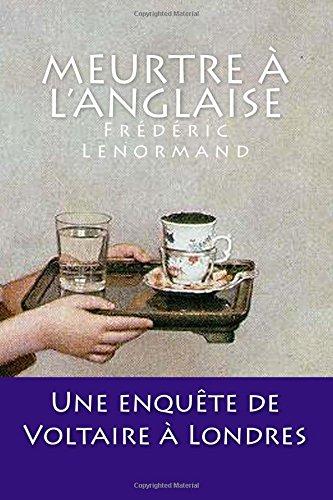 Meurtre  l'anglaise: Une enqute de Voltaire  Londres
