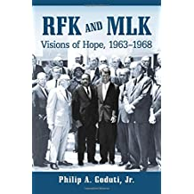 Rfk and Mlk: Visions of Hope, 1963–1968