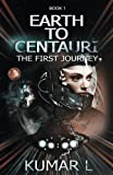 Earth to Centauri: The First Journey (Captain Anara & Antariksh)