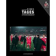 FC Köln: Eines Tages. Exklusive und emotionale Einblicke in der Europa League Saison des 1 FC Köln