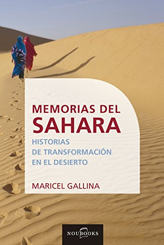 Memorias del Sahara: Historias de transformación en el desierto por Maricel Gallina