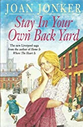 Stay in Your Own Back Yard: A touching saga of love, family and true friendship (Molly and Nellie series, Book 1)