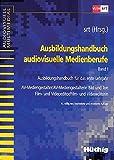 Ausbildungshandbuch audiovisuelle Medienberufe, Bd.1, Ausbildungshandbuch für das erste Lehrjahr (audiovisuell multimedial) -