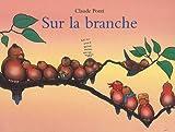 Sur la branche | Ponti, Claude (1948-....). Auteur
