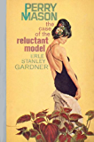 The Case of the Reluctant Model (Perry Mason Series Book 66)
