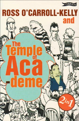 Ross O'Carroll-Kelly and the Temple of Academe: Miseducation Years AND The Teenage Dirtbag Years