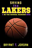 Image de Saving the Lakers: A Be the General Manager Book (English Edition)