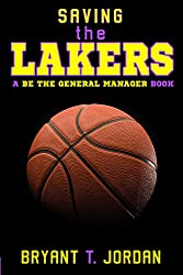 Saving the Lakers: A Be the General Manager Book (English Edition)