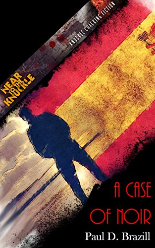A Case Of Noir (Near To The Knuckle Novellas Book 8) by [Brazill, Paul D.]