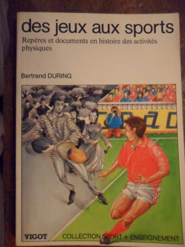 Des jeux aux sports : repères et documents en histoire des activités physiques