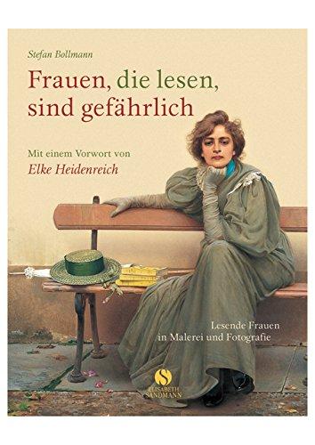 Buchseite und Rezensionen zu 'Frauen, die lesen, sind gefährlich. Lesende Frauen in Malerei und Fotografie' von Stefan Bollmann