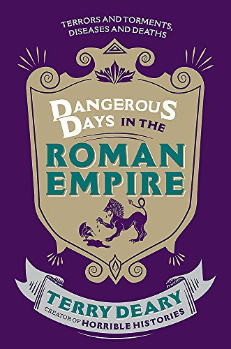 e Roman Empire: Terrors and Torments, Diseases and Deaths ()