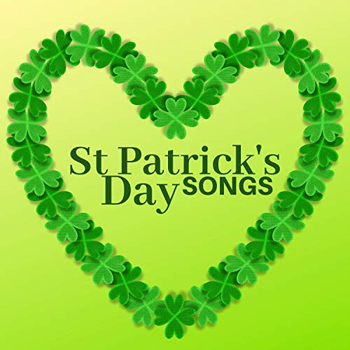 St Patrick's Day Songs - Irish & Celtic Music Collection