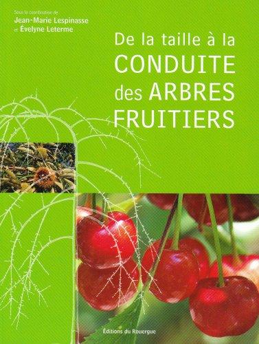 De la taille  la conduite des arbres fruitiers