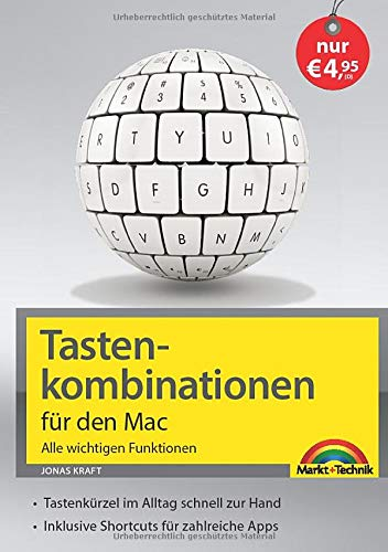 Tastenkombinationen für den Mac - Alle wichtigen Funktionen - für alle macOS Versionen geeignet NEUAUSGABE Macos Macbook Pro