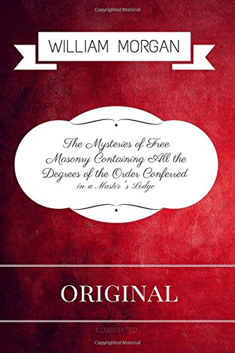 the-mysteries-of-free-masonry-containing-all-the-degrees-of-the-order-conferred-by-william-morgan-il