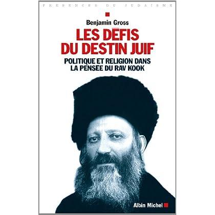 Les Défis du destin juif: Politique et religion dans la pensée du Rav Kook