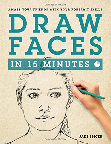 Draw Faces in 15 Minutes: How to Get Started in Portrait Drawing por Jake Spicer