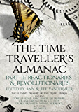 The Time Traveller's Almanac Part II - Reactionaries: A Treasury of Time Travel Fiction - Brought to You from the Future