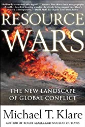 Resource Wars: The New Landscape of Global Conflict by Michael Klare (2001-05-17)