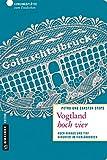 Vogtland hoch vier: Hoch hinaus und tief hinunter im Vierländereck (Lieblingsplätze im GMEINER-Verlag) - Petra Steps, Carsten Steps