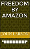 Freedom By Amazon: How to Make Money with Amazon FBA (Yes, You Can! Book 2)