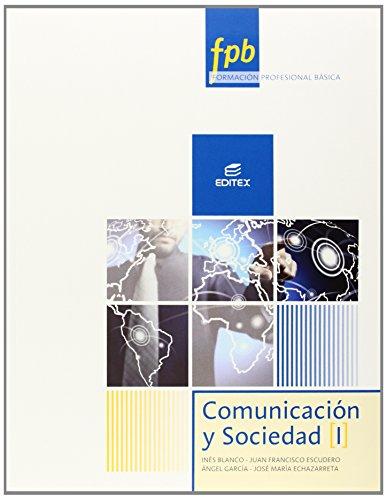 Comunicación y Sociedad I (Formación Profesional Básica) por Inés Mª Blanco Cruces