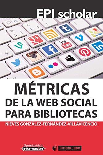 Métricas de la web social para bibliotecas (EPI Scholar) por Nieves González-Fernández Villavicencio